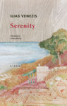 Book cover Serenity by Ilias Venezis